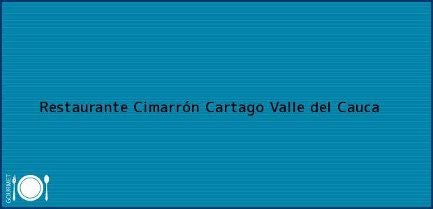 Teléfono, Dirección y otros datos de contacto para Restaurante Cimarrón, Cartago, Valle del Cauca, Colombia