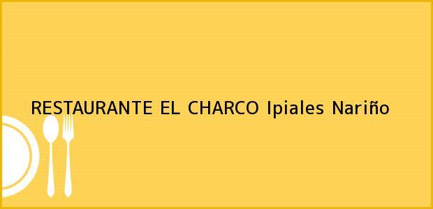 Teléfono, Dirección y otros datos de contacto para RESTAURANTE EL CHARCO, Ipiales, Nariño, Colombia