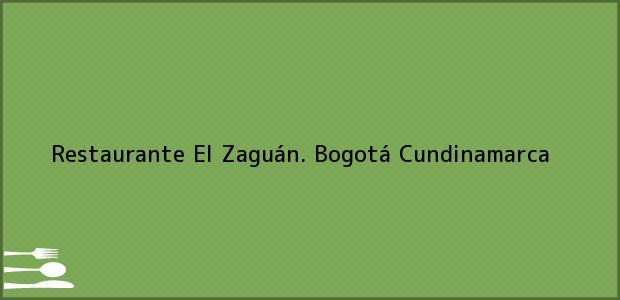 Teléfono, Dirección y otros datos de contacto para Restaurante El Zaguán., Bogotá, Cundinamarca, Colombia