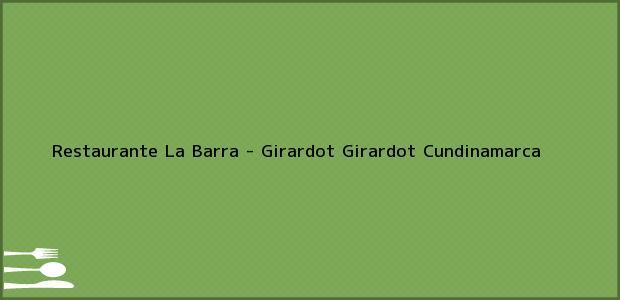 Teléfono, Dirección y otros datos de contacto para Restaurante La Barra - Girardot, Girardot, Cundinamarca, Colombia