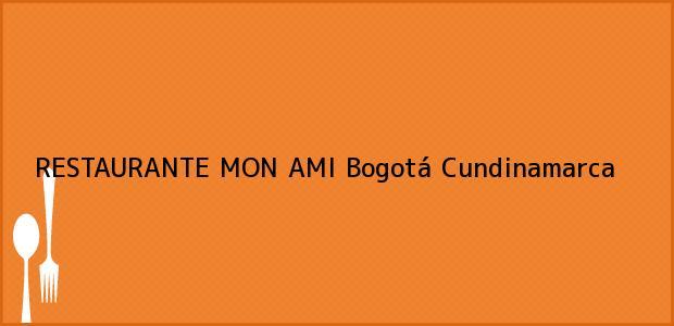 Teléfono, Dirección y otros datos de contacto para RESTAURANTE MON AMI, Bogotá, Cundinamarca, Colombia