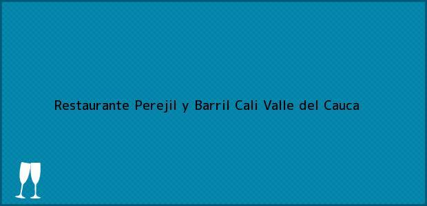 Teléfono, Dirección y otros datos de contacto para Restaurante Perejil y Barril, Cali, Valle del Cauca, Colombia