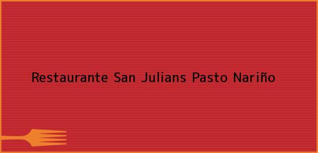 Teléfono, Dirección y otros datos de contacto para Restaurante San Julians, Pasto, Nariño, Colombia