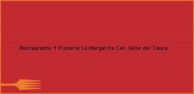 Teléfono, Dirección y otros datos de contacto para Restaurante Y Pizzería La Margarita, Cali, Valle del Cauca, Colombia