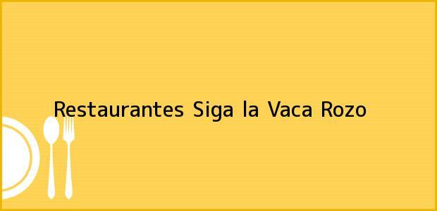 Teléfono, Dirección y otros datos de contacto para Restaurantes Siga la Vaca, Rozo, , Colombia