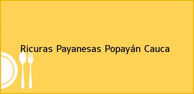 Teléfono, Dirección y otros datos de contacto para Ricuras Payanesas, Popayán, Cauca, Colombia