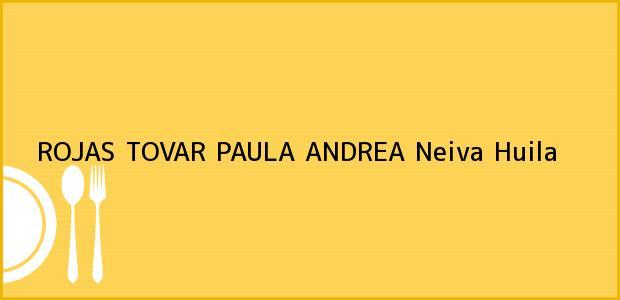 Teléfono, Dirección y otros datos de contacto para ROJAS TOVAR PAULA ANDREA, Neiva, Huila, Colombia