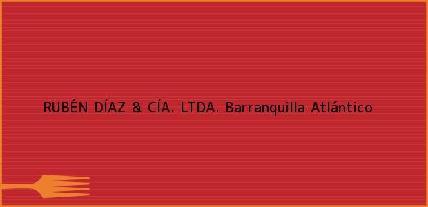 Teléfono, Dirección y otros datos de contacto para RUBÉN DÍAZ & CÍA. LTDA., Barranquilla, Atlántico, Colombia