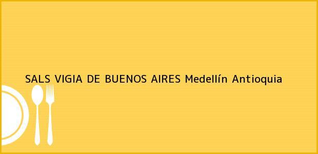 Teléfono, Dirección y otros datos de contacto para SALS VIGIA DE BUENOS AIRES, Medellín, Antioquia, Colombia