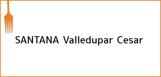 Teléfono, Dirección y otros datos de contacto para SANTANA, Valledupar, Cesar, Colombia