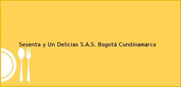 Teléfono, Dirección y otros datos de contacto para Sesenta y Un Delicias S.A.S., Bogotá, Cundinamarca, Colombia