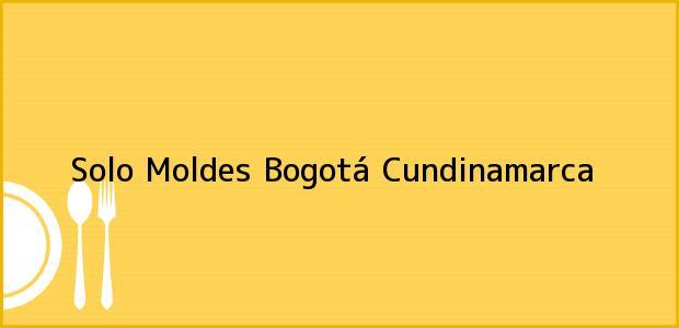 Teléfono, Dirección y otros datos de contacto para Solo Moldes, Bogotá, Cundinamarca, Colombia