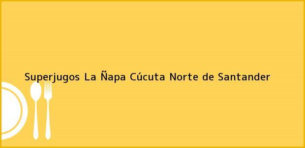 Teléfono, Dirección y otros datos de contacto para Superjugos La Ñapa, Cúcuta, Norte de Santander, Colombia