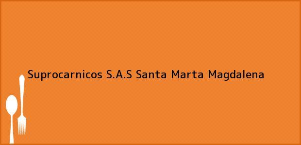 Teléfono, Dirección y otros datos de contacto para Suprocarnicos S.A.S, Santa Marta, Magdalena, Colombia