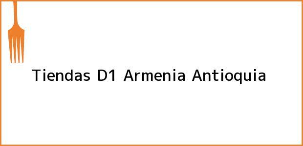Teléfono, Dirección y otros datos de contacto para Tiendas D1, Armenia, Antioquia, Colombia