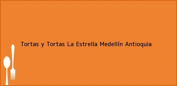 Teléfono, Dirección y otros datos de contacto para Tortas y Tortas La Estrella, Medellín, Antioquia, Colombia