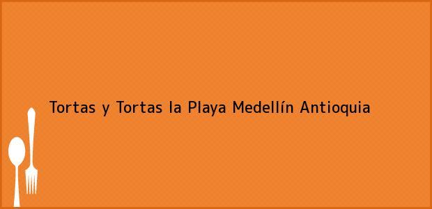 Teléfono, Dirección y otros datos de contacto para Tortas y Tortas la Playa, Medellín, Antioquia, Colombia