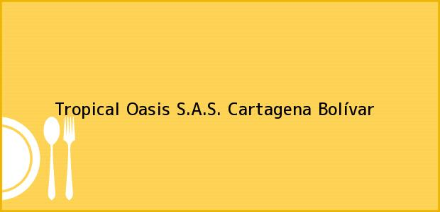 Teléfono, Dirección y otros datos de contacto para Tropical Oasis S.A.S., Cartagena, Bolívar, Colombia