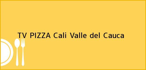 Teléfono, Dirección y otros datos de contacto para TV PIZZA, Cali, Valle del Cauca, Colombia