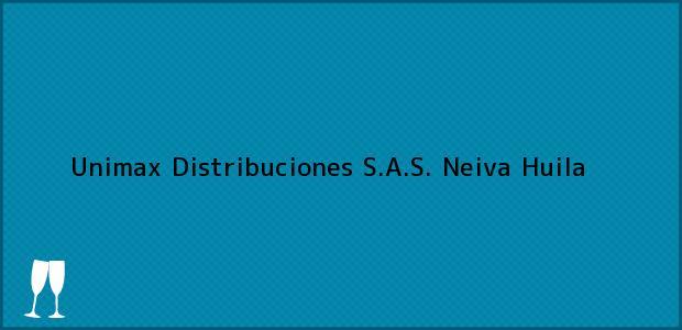 Teléfono, Dirección y otros datos de contacto para Unimax Distribuciones S.A.S., Neiva, Huila, Colombia