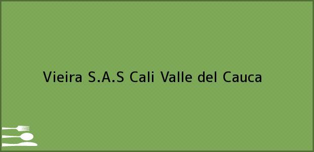 Teléfono, Dirección y otros datos de contacto para Vieira S.A.S, Cali, Valle del Cauca, Colombia