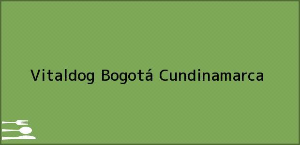 Teléfono, Dirección y otros datos de contacto para Vitaldog, Bogotá, Cundinamarca, Colombia