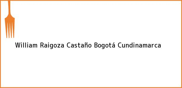Teléfono, Dirección y otros datos de contacto para William Raigoza Castaño, Bogotá, Cundinamarca, Colombia