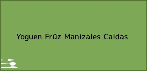 Teléfono, Dirección y otros datos de contacto para Yoguen Früz, Manizales, Caldas, Colombia