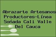 Abrazarte Artesanos Productores-Línea Soñada Cali Valle Del Cauca