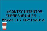 ACONTECIMIENTOS EMPRESARIALES . Medellín Antioquia
