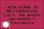ACSA GLOBAL DE MULTISERVICIOS S.A.S. San Andrés San Andrés Y Providencia