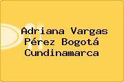 Adriana Vargas Pérez Bogotá Cundinamarca
