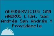 AEROSERVICIOS SAN ANDRÕS LTDA. San Andrés San Andrés Y Providencia