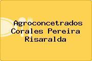 Agroconcetrados Corales Pereira Risaralda