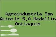 Agroindustria San Quintin S.A Medellín Antioquia