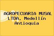 AGROPECUARIA MUSAL LTDA. Medellín Antioquia