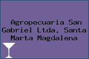 Agropecuaria San Gabriel Ltda. Santa Marta Magdalena