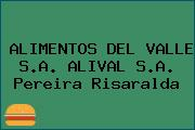 ALIMENTOS DEL VALLE S.A. ALIVAL S.A. Pereira Risaralda