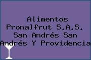Alimentos Pronalfrut S.A.S. San Andrés San Andrés Y Providencia