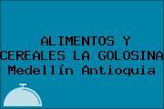 ALIMENTOS Y CEREALES LA GOLOSINA Medellín Antioquia