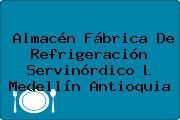 Almacén Fábrica De Refrigeración Servinórdico L Medellín Antioquia