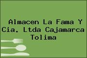 Almacen La Fama Y Cia. Ltda Cajamarca Tolima