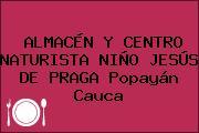 ALMACÉN Y CENTRO NATURISTA NIÑO JESÚS DE PRAGA Popayán Cauca