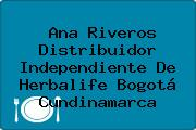 Ana Riveros Distribuidor Independiente De Herbalife Bogotá Cundinamarca
