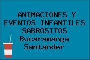 ANIMACIONES Y EVENTOS INFANTILES SABROSITOS Bucaramanga Santander