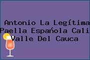 Antonio La Legítima Paella Española Cali Valle Del Cauca