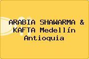 ARABIA SHAWARMA & KAFTA Medellín Antioquia