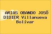 ARIAS OBANDO JOSÕ DIDIER Villanueva Bolívar