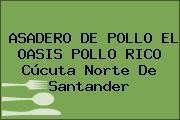 ASADERO DE POLLO EL OASIS POLLO RICO Cúcuta Norte De Santander