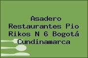 Asadero Restaurantes Pio Rikos N 6 Bogotá Cundinamarca